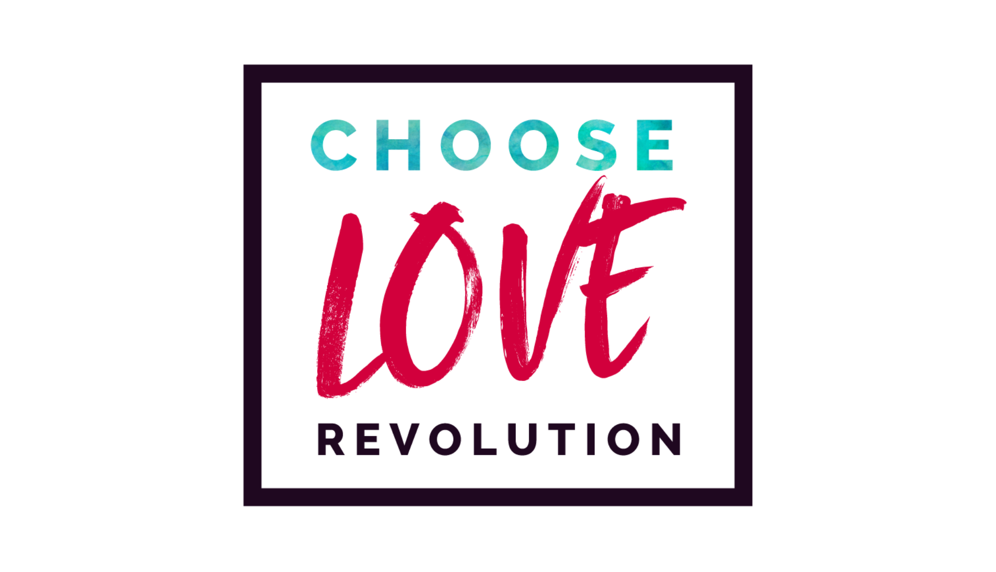 Choose Love Revolution