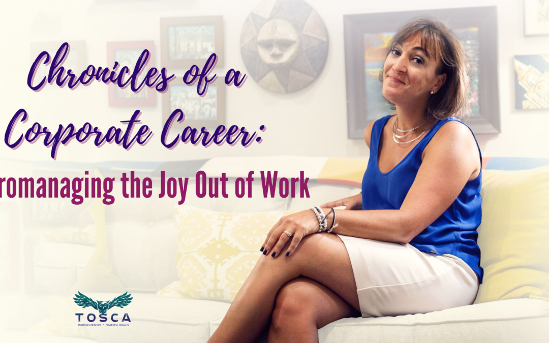 Chronicles of a Corporate Career: Micromanaging the Joy Out of Work