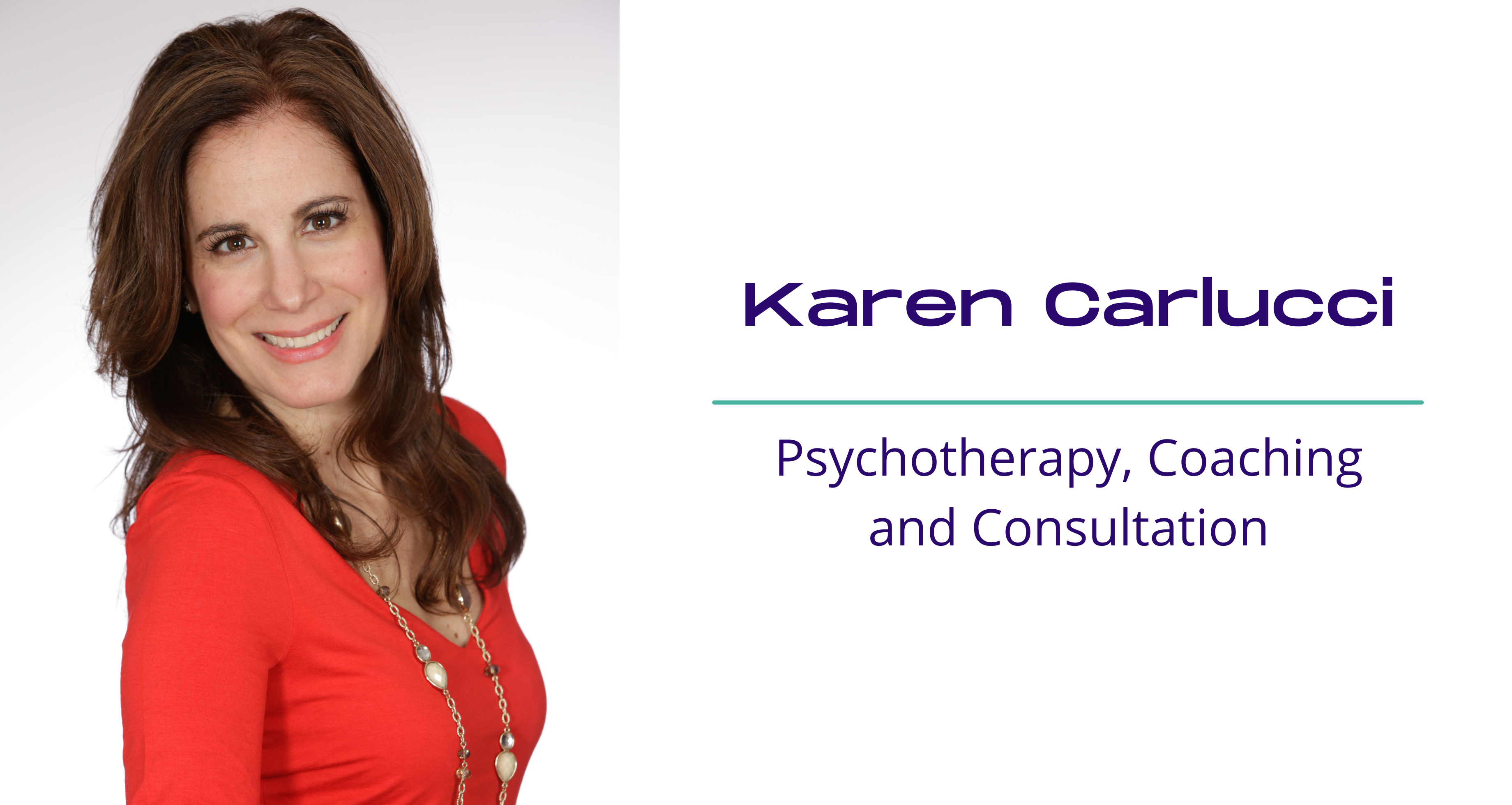 Karen M. Carlucci – Psychotherapy, Coaching and Consultation