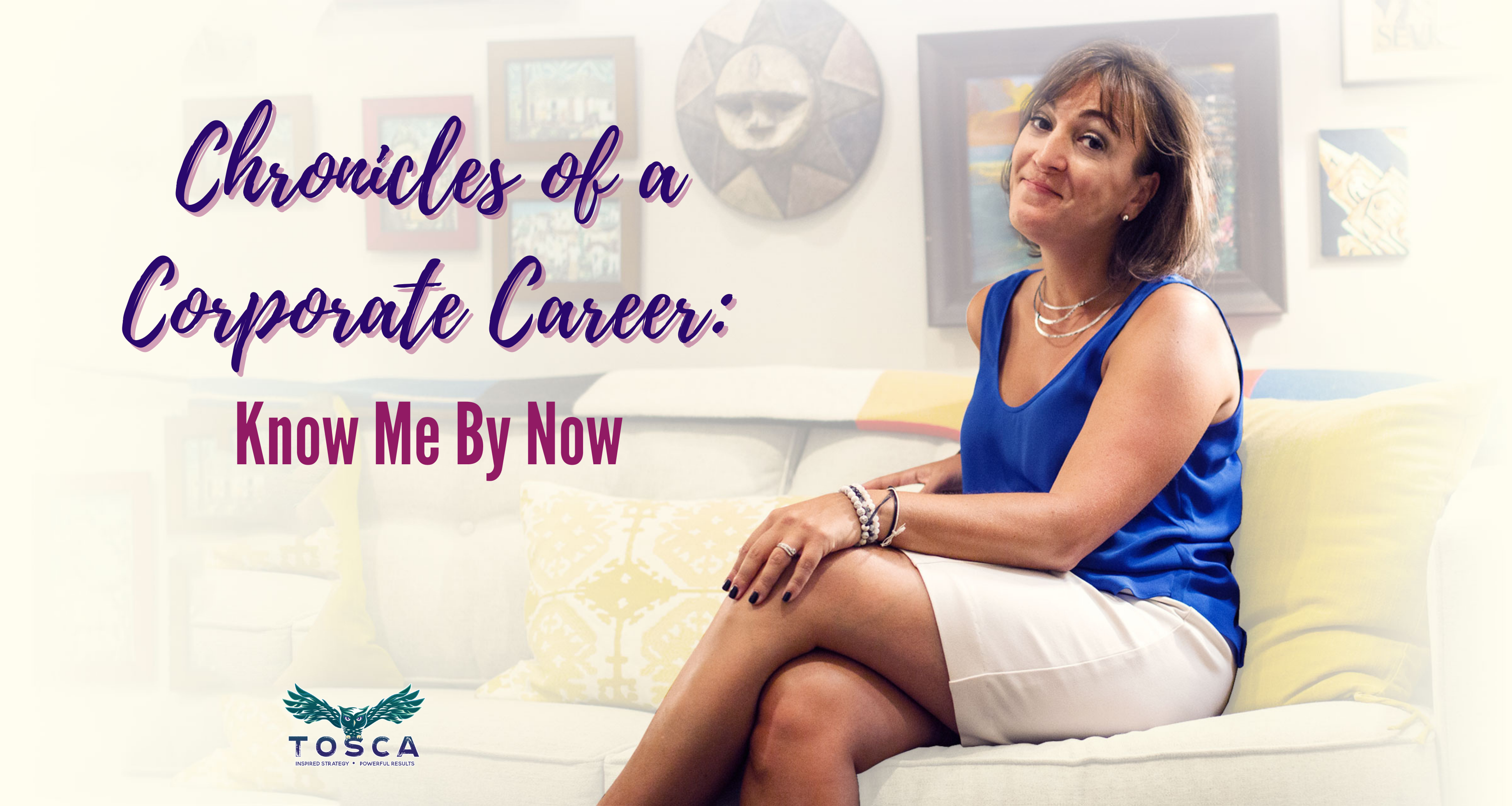 Chronicles of a Corporate Career: Know Me By Now